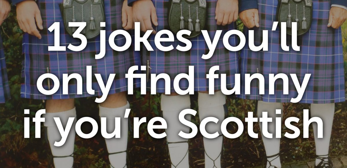13 jokes you'll only find funny if you're Scottish